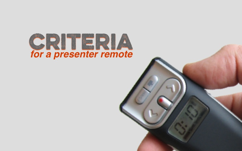 Criteria for a Presenter Remote